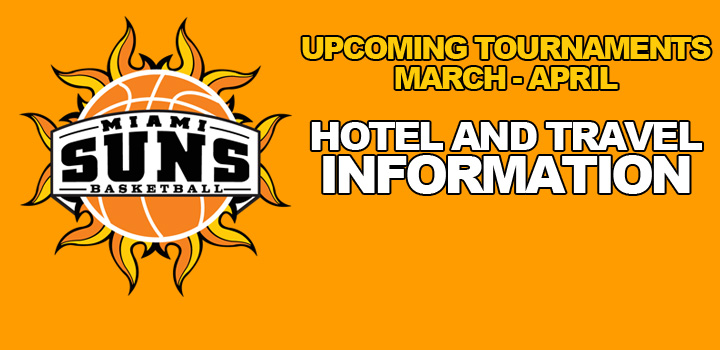 Hotel and Travel Information for Upcoming Tournaments (March-April)