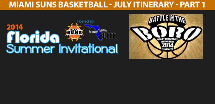 Miami Suns Basketball – July Itinerary (Part 1:  July 5 – July14, 2014)