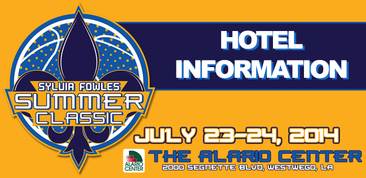 Hotel Information – 2014 Sylvia Fowles Summer Classic